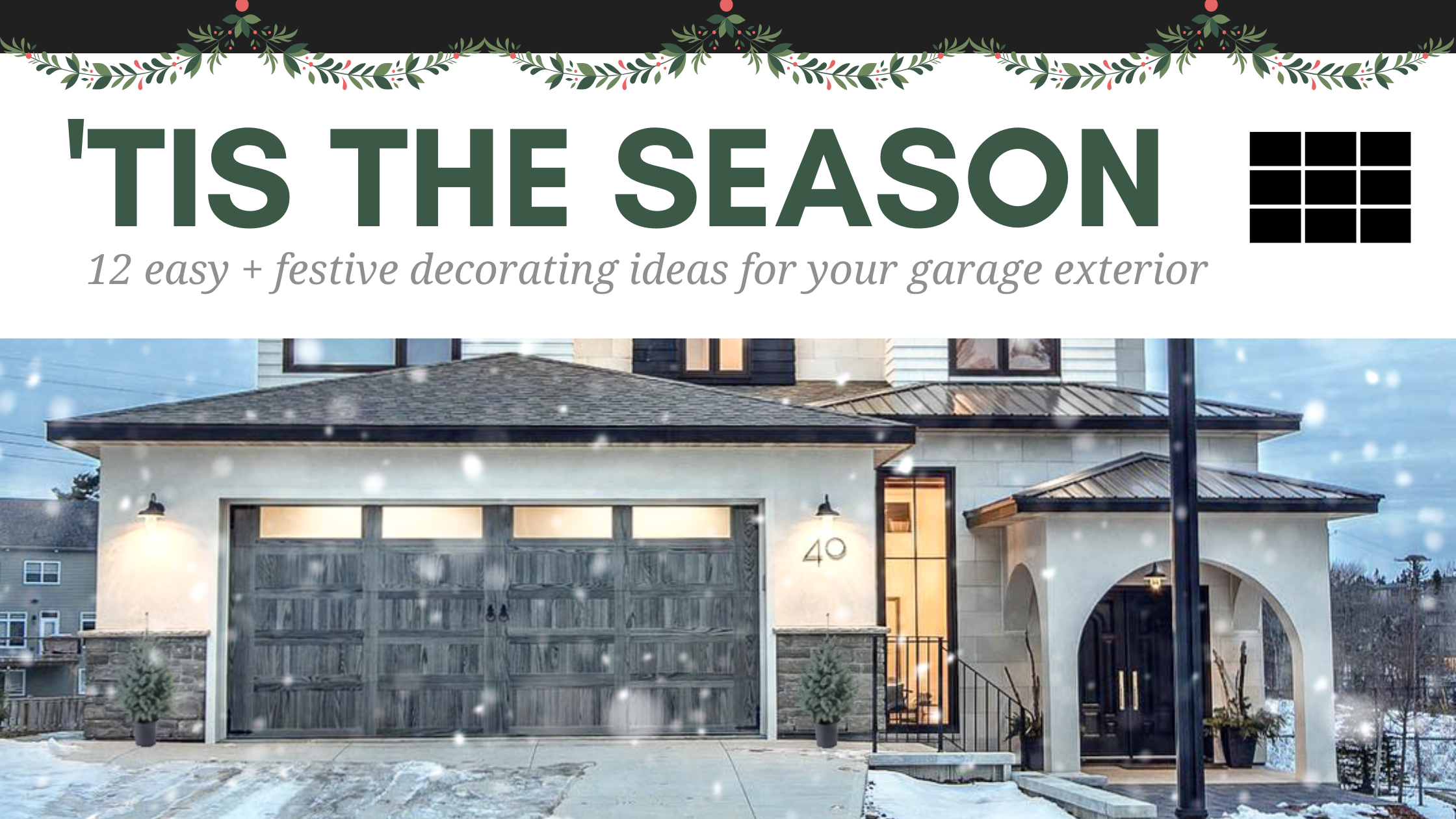 'Tis the Season: 12 Easy + Festive Decorating Ideas for Your Garage Exterior